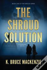 The Shroud Solution