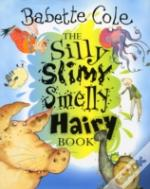 The Silly Slimy Smelly Hairy Book