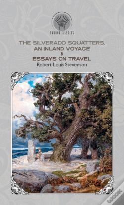 Wook.pt - The Silverado Squatters, An Inland Voyage & Essays On Travel