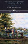The Silverado Squatters, An Inland Voyage & Essays On Travel