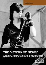 The Sisters Of Mercy ; Napalm, Amphétamines Et Miséricorde