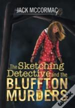 The Sketching Detective And The Bluffton