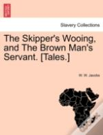 The Skipper'S Wooing, And The Brown Man'