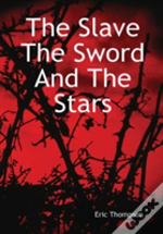 The Slave, The Sword And The Stars