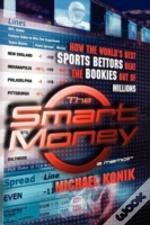 The Smart Money: How The World'S Best Sp