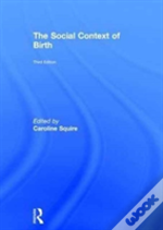 The Social Context Of Birth 3rd Ed