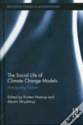 The Social Life Of Climate Change Models