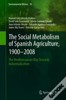 The Social Metabolism Of Spanish Agriculture, 1900-2008