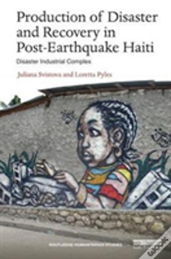 Wook.pt - The Social Production Of Disaster And Recovery In Post-Earthquake Haiti