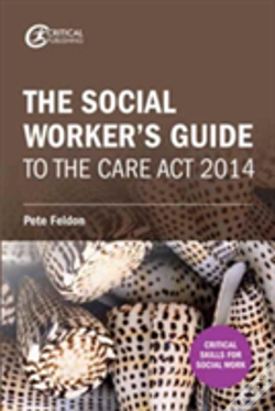 Wook.pt - The Social Worker'S Guide To The Care Act 2014