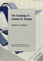 The Sociology Of Andrew M. Greeley