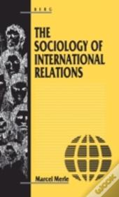 The Sociology Of International Relations