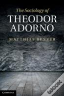 The Sociology Of Theodor Adorno