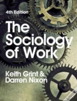 Wook.pt - The Sociology Of Work, Fourth Edition