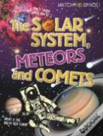 The Solar System, Meteors And Comets