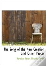 The Song Of The New Creation And Other P