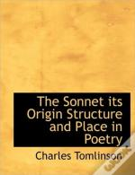 The Sonnet Its Origin Structure And Plac