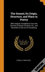 The Sonnet; Its Origin, Structure, And Place In Poetry