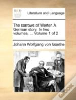 The Sorrows Of Werter. A German Story. I