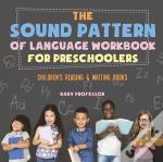 The Sound Pattern Of Language Workbook For Preschoolers | Children'S Reading & Writing Books