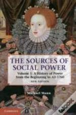 The Sources Of Social Power: Volume 1, A History Of Power From The Beginning To Ad 1760