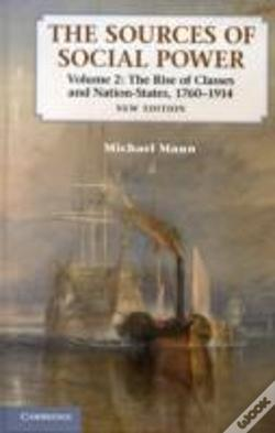 Wook.pt - The Sources Of Social Power: Volume 2, The Rise Of Classes And Nation-States, 1760-1914