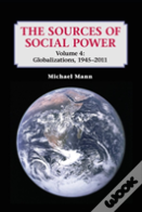 The Sources Of Social Power: Volume 4, Globalizations, 1945-2011