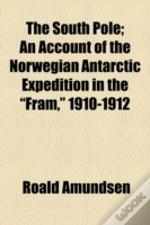 The South Pole; An Account Of The Norweg
