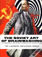 The Soviet Art Of Brainwashing: A Synthesis Of The Russian Textbook On Psychopolitics