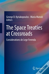 The Space Treaties At Crossroads