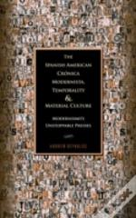 The Spanish American Cronica Modernista, Temporality And Material Culture