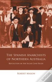 The Spanish Anarchists Of Northern Australia