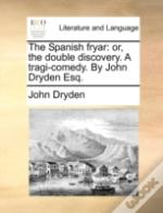 The Spanish Fryar: Or, The Double Discov