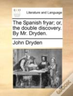 The Spanish Fryar; Or, The Double Discov