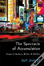 The Spectacle Of Accumulation