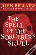 The Spell Of The Sorcerer'S Skull (A Johnny Dixon Mystery