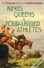 The Sport Of Kings, Queens & Four-Legged Athletes