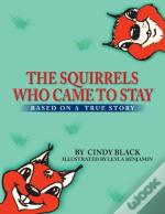The Squirrels Who Came To Stay