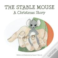 The Stable Mouse - A Christmas Story