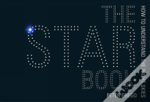 The Star Book How To Understand The Night Skies