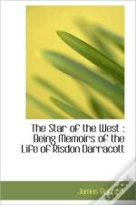 The Star Of The West : Being Memoirs Of