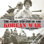 The Start And End Of The Korean War - History Book Of Facts - Children'S History