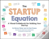 The Startup Equation: How To Visualize Your Business Dream And Build Your Plan For Success