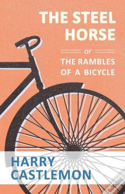 Wook.pt - The Steel Horse Or The Rambles Of A Bicycle