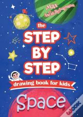 The Step By Step Drawing Book For Kids -