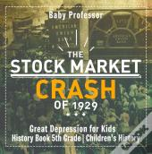 The Stock Market Crash Of 1929 - Great Depression For Kids - History Book 5th Grade | Children'S History