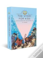 The Story For Kids With Dvd: Elementary Educator Kit