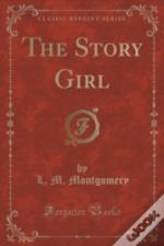 The Story Girl (Classic Reprint)
