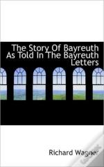 The Story Of Bayreuth As Told In The Bay