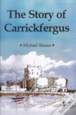 The Story Of Carrickfergus
